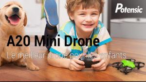 Potensic A20 test avis du drone, drone pour enfants