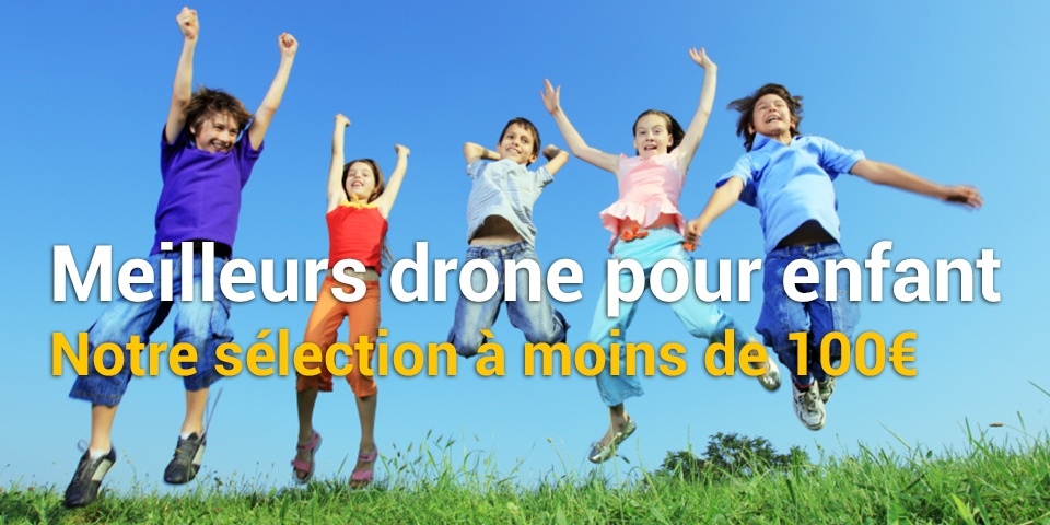 Les meilleurs Drone pour enfant pas cher